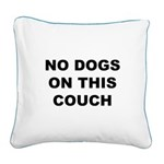 No Dogs On This Couch Square Canvas Pillow