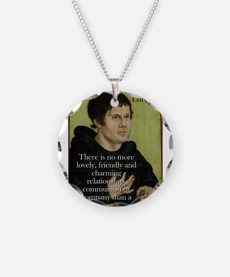 There Is No More Lovely - Martin Luther Necklace