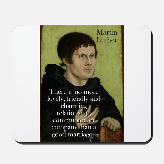 There Is No More Lovely - Martin Luther Mousepad