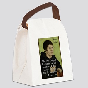 The True Gospel - Martin Luther Canvas Lunch Bag