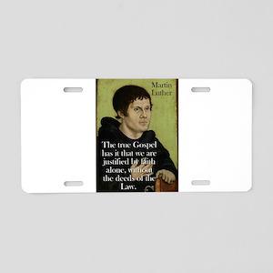The True Gospel - Martin Luther Aluminum License P