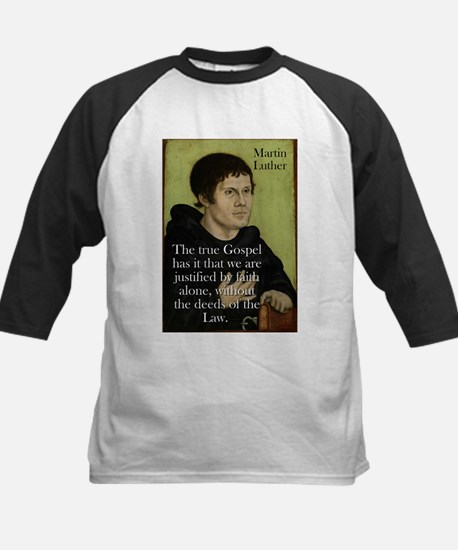 The True Gospel - Martin Luther Tee