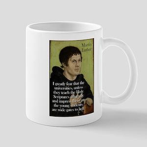I Greatly Fear - Martin Luther 11 oz Ceramic Mug