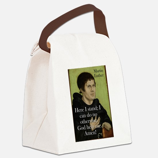 Here I Stand - Martin Luther Canvas Lunch Bag