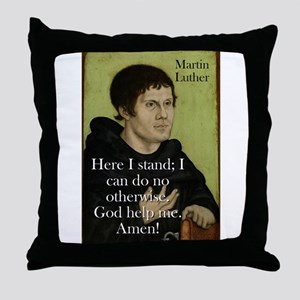 Here I Stand - Martin Luther Throw Pillow