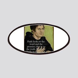 Faith Looks To The Word - Martin Luther Patch