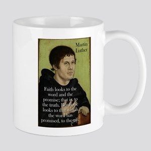 Faith Looks To The Word - Martin Luther 11 oz Cera