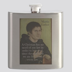 A Christian Has No Need - Martin Luther Flask