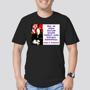 May We Never Confuse - Dwight Eisenhower T-Shirt