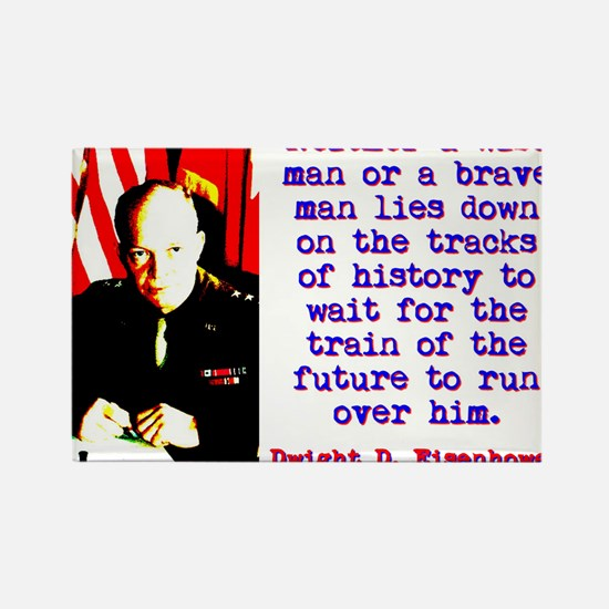Neither A Wise Man - Dwight Eisenhower Magnets