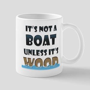 Its not a boat unless its wood Mugs
