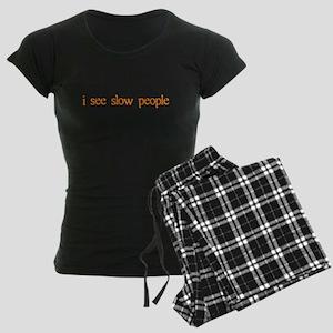 I see slow people Women's Dark Pajamas