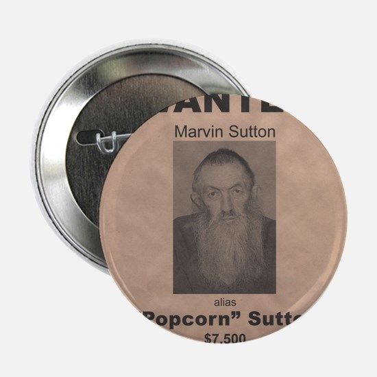 "Popcorn Sutton Wanted Poster 2.25"" Button"