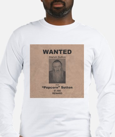 Popcorn Sutton Wanted Poster Long Sleeve T-Shirt