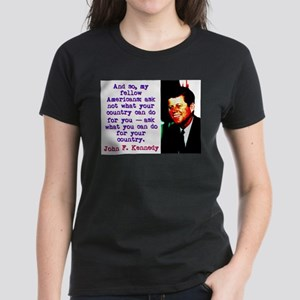 And So My Fellow Americans - John Kennedy T-Shirt