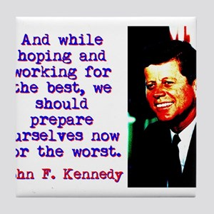 And While Hoping And Working - John Kennedy Tile C