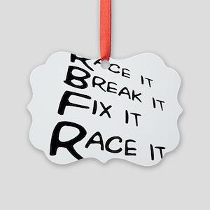 Race it Break it Fix it Race it Picture Ornament