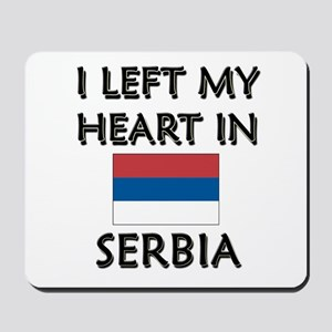 I Left My Heart In Serbia Mousepad