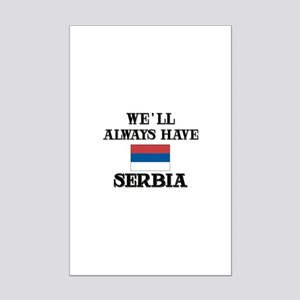 We Will Always Have Serbia Mini Poster Print