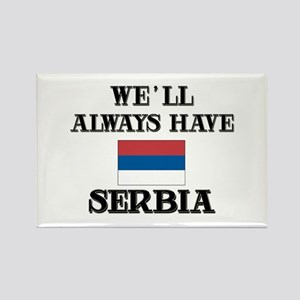 We Will Always Have Serbia Rectangle Magnet
