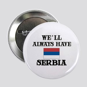 We Will Always Have Serbia Button