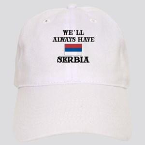 We Will Always Have Serbia Cap