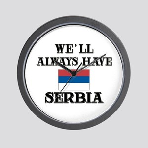We Will Always Have Serbia Wall Clock