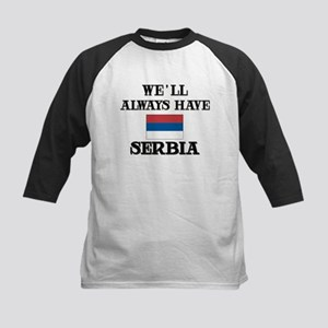 We Will Always Have Serbia Kids Baseball Jersey