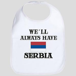 We Will Always Have Serbia Bib