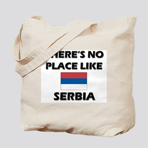 There Is No Place Like Serbia Tote Bag