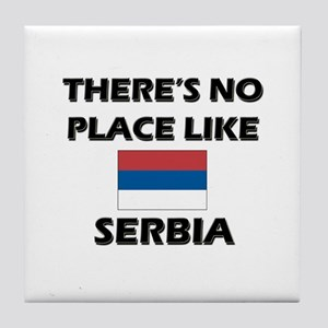 There Is No Place Like Serbia Tile Coaster