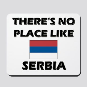 There Is No Place Like Serbia Mousepad