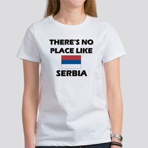 There Is No Place Like Serbia Women's T-Shirt