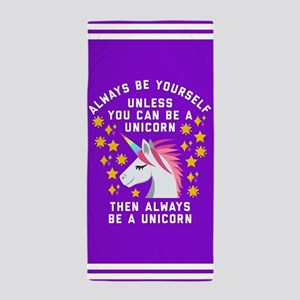 Always Be Yourself Unicorn Beach Towel