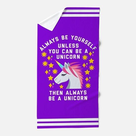 Always Be Yourself Unicorn Beach Towel