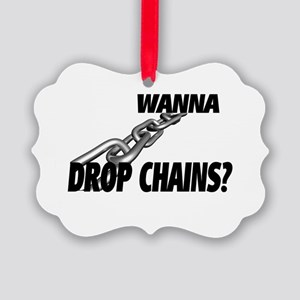 Wanna Drop Chains Picture Ornament