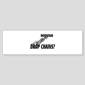 Wanna Drop Chains Sticker (Bumper)