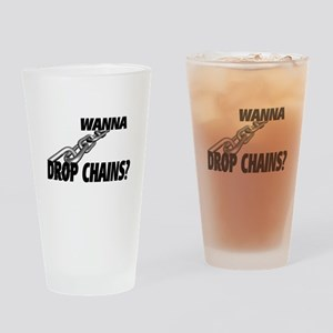 Wanna Drop Chains Drinking Glass