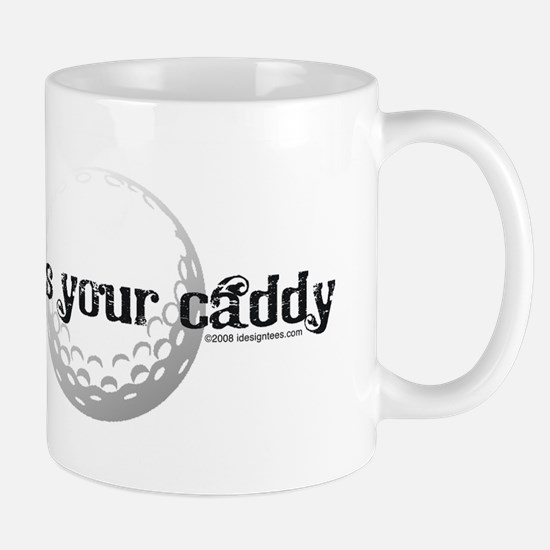 Who's Your Caddy Mug