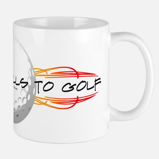 It Takes Balls To Golf Mug