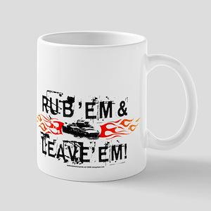 Rub Em & Leave Em Mug