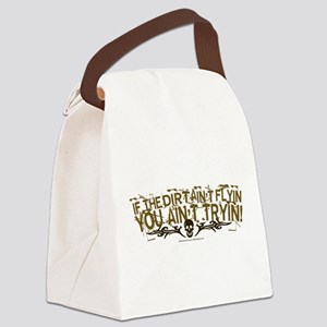If The Dirt Aint Flyin Canvas Lunch Bag