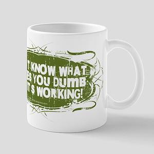 What Makes You Dumb Mug