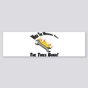 When The Wrenches Turn The Tires Burn Sticker (Bum