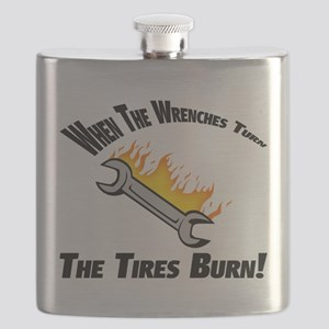 When The Wrenches Turn The Tires Burn Flask