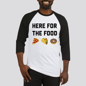 Here for the Food Baseball Tee