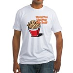 fries with that.png Fitted T-Shirt