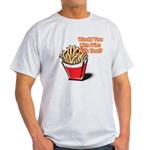 fries with that.png Light T-Shirt