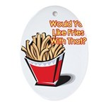 fries with that.png Ornament (Oval)