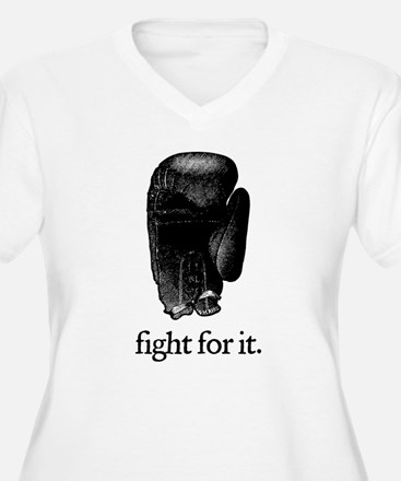 Fight For It T-Shirt